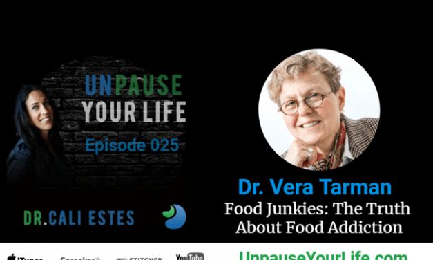 Unpause Your Life (25), Jan 2018: Dr Vera Tarman – Food Junkies